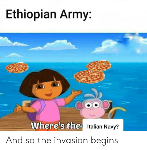 Italian Navy: Ethiopian Army:  Where's the  Italian Navy? And so the invasion begins