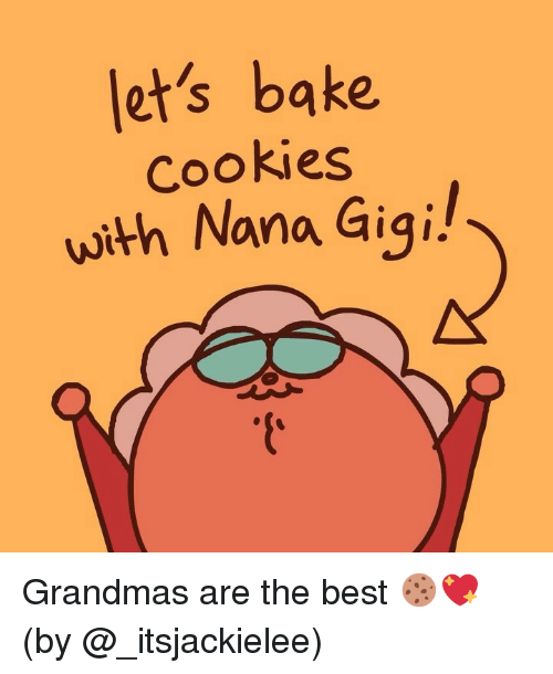 ets: et's bake  Cookies  with Nana Gigi! Grandmas are the best 🍪💖 (by @_itsjackielee)