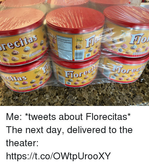 ets: ets  ORINQUE  orec Me: *tweets about Florecitas* The next day, delivered to the theater: https://t.co/OWtpUrooXY