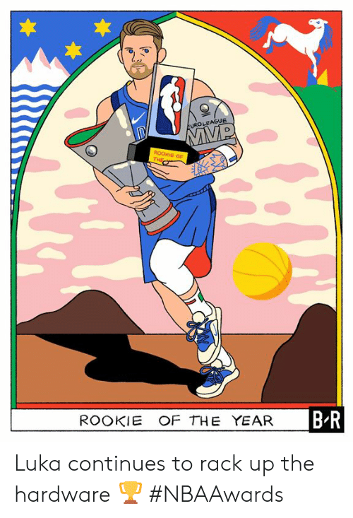 rack: EUROLEAGUE  ROOKIE OF  THE  B-R  ROOKIE OF THE YEAR Luka continues to rack up the hardware 🏆  #NBAAwards