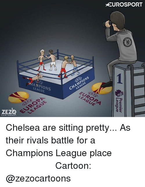 Chelsea, Memes, and Premier League: EUROSPORT  PIONS  9AA21 PIONS  LEAGUE  LEAGUE  AGUE  LEAGUE  EUROPA  ZEZQ  LE  CARTOONS  Premier  League Chelsea are sitting pretty... As their rivals battle for a Champions League place الصراع على التأهل لأبطال أوروبا Cartoon: @zezocartoons