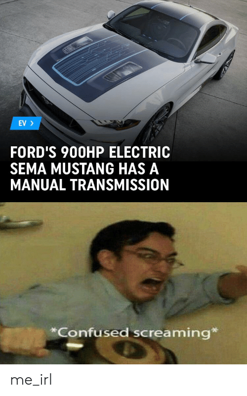 Fords: EV  FORD'S 900HP ELECTRIC  SEMA MUSTANG HAS A  MANUAL TRANSMISSION  *Confused screaming* me_irl