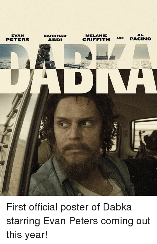 Evan Peters: EVAN  PETERS  BARKHAD  ABDI  AL  MELANIE  GRIFFITH AND  PACINO First official poster of Dabka starring Evan Peters coming out this year!