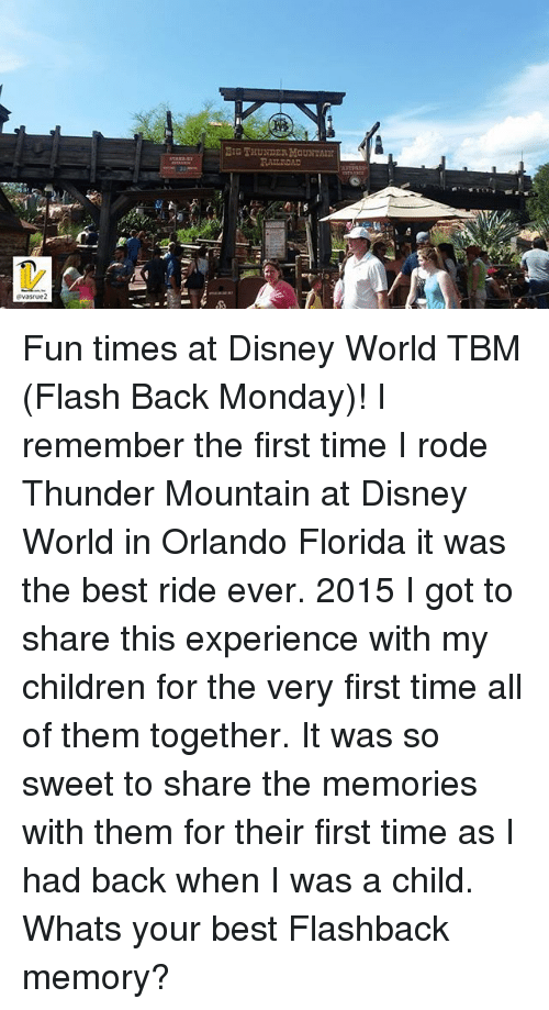 Children, Disney, and Disney World: evasrue 2 Fun times at Disney World TBM (Flash Back Monday)! I remember the first time I rode Thunder Mountain at Disney World in Orlando Florida it was the best ride ever. 2015 I got to share this experience with my children for the very first time all of them together. It was so sweet to share the memories with them for their first time as I had back when I was a child. Whats your best Flashback memory?