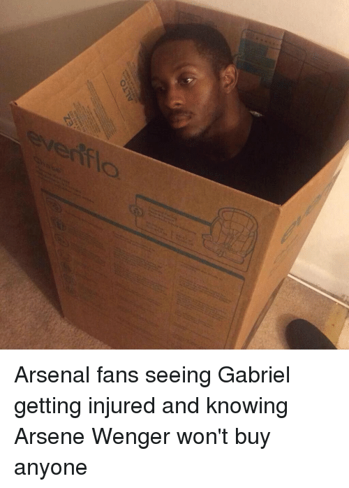 Arsenal, Soccer, and Flo: eve flo  OLTV Arsenal fans seeing Gabriel getting injured and knowing Arsene Wenger won't buy anyone