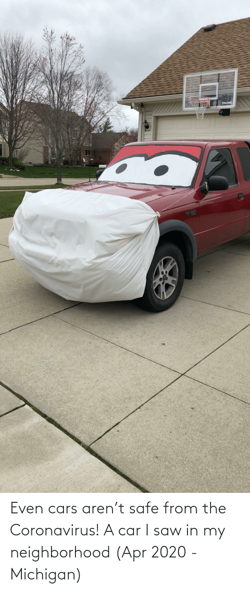 apr: Even cars aren't safe from the Coronavirus! A car I saw in my neighborhood (Apr 2020 - Michigan)