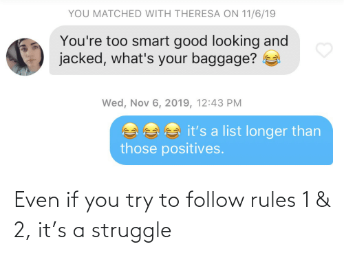 Even: Even if you try to follow rules 1 & 2, it's a struggle