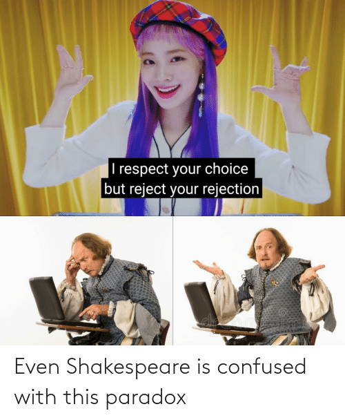 Shakespeare: Even Shakespeare is confused with this paradox