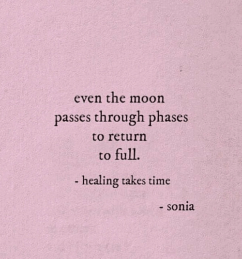 Sonia: even the moon  passes through phases  to return  to full.  healing takes time  sonia