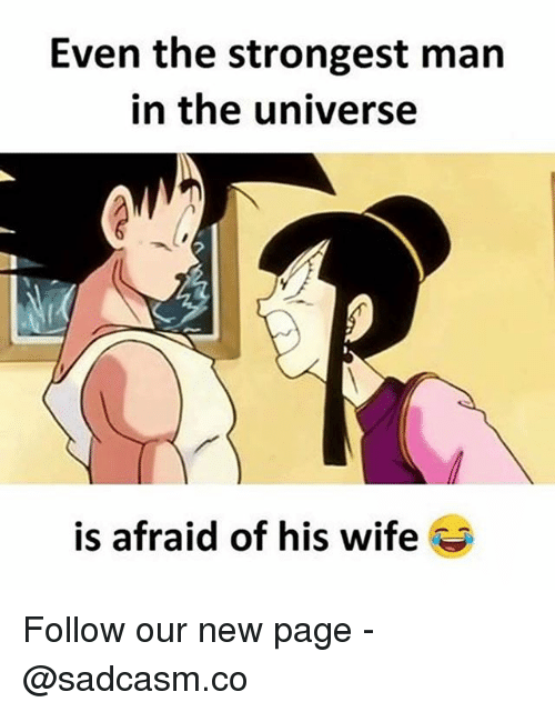 Memes, Wife, and 🤖: Even the strongest man  in the universe  7  is afraid of his wife S Follow our new page - @sadcasm.co