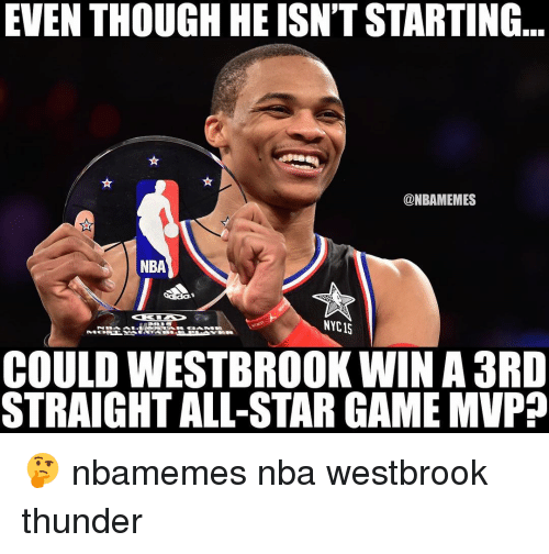 Basketball: EVEN THOUGH HEISNTSTARTING  @NBAMEMES  NBA  NYC15  COULD WESTBROOK WIN A3RD  STRAIGHT ALL-STAR GAME MVP 🤔 nbamemes nba westbrook thunder