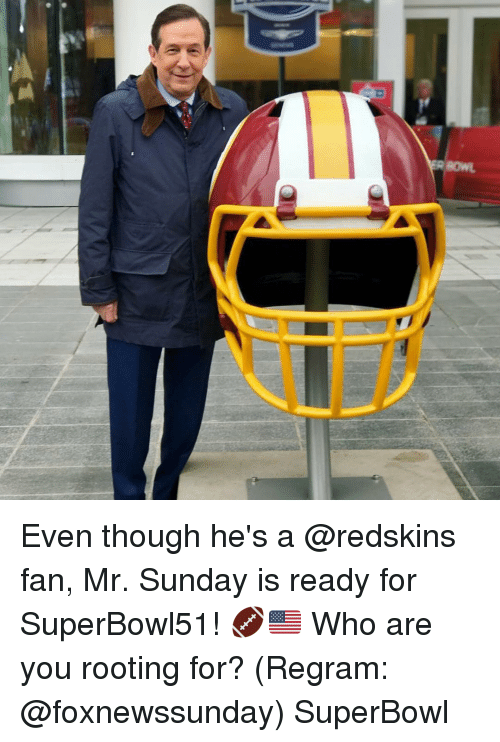 Redskin: Even though he's a @redskins fan, Mr. Sunday is ready for SuperBowl51! 🏈🇺🇸 Who are you rooting for? (Regram: @foxnewssunday) SuperBowl