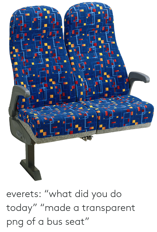 """transparent png: everets:  """"what did you do today"""" """"made a transparent png of a bus seat"""""""