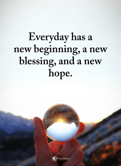 A New Hope: Evervdav has a  new beginning, a new  blessing, and a new  hope.