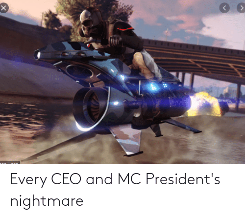 Presidents: Every CEO and MC President's nightmare