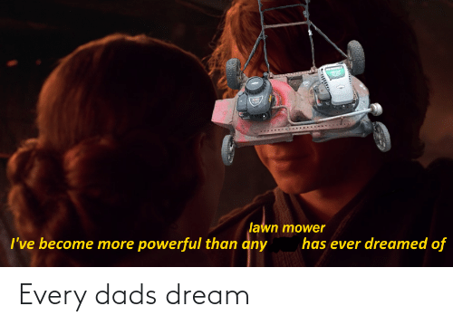 dads: Every dads dream