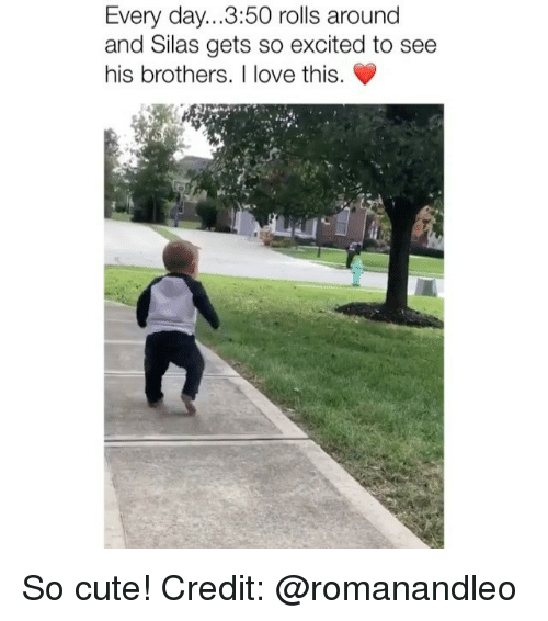 silas: Every day...3:50 rolls around  and Silas gets so excited to see  his brothers. I love this. So cute! Credit: @romanandleo