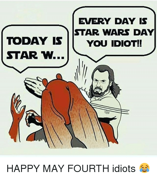 Star Wars Day: 25+ Best Memes About Idiot