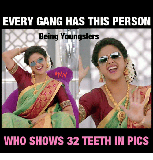 Gangly: EVERY GANG HAS THIS PERSON  Being Youngsters  #My  WHO SHOWS 32 TEETH IN PICS