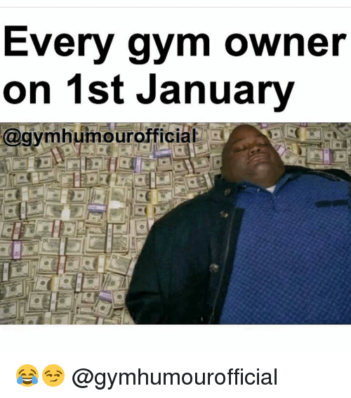 Gym, Humour, and Gyms: Every gym owner  on 1st January  @ayrnhuiriour official  @gym humour fficial  E 😂😏 @gymhumourofficial