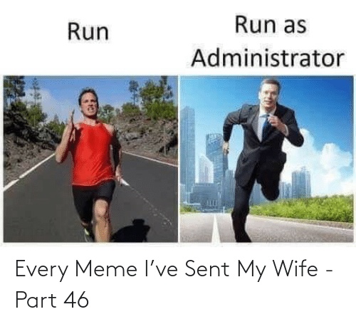 Part: Every Meme I've Sent My Wife - Part 46