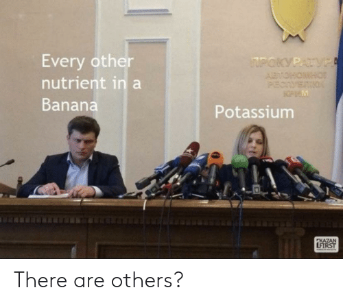 kazan: Every other  nutrient in a  Banana  UPOKYPATVPA  ABVOHOMHOT  PECTVENIO  KPUEM  Potassium  KAZAN  LFIRST There are others?