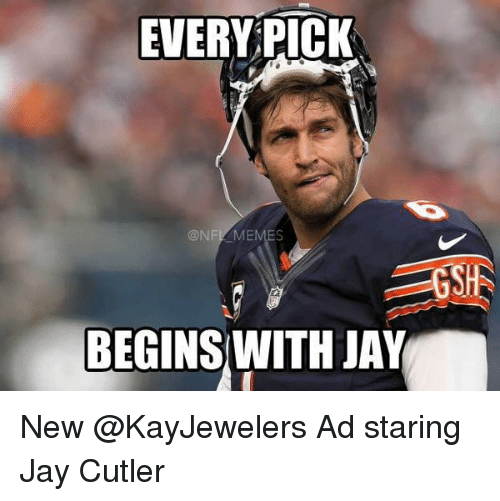 Nflmemes: EVERY PICK  @NFLMEMES  BEGINS WITH JAY New @KayJewelers Ad staring Jay Cutler