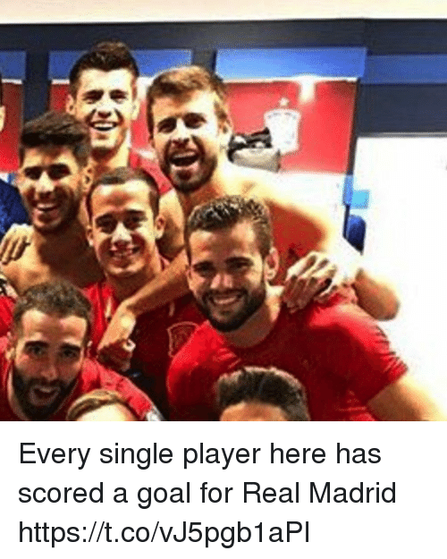 Memes, Real Madrid, and Goal: Every single player here has scored a goal for Real Madrid https://t.co/vJ5pgb1aPI