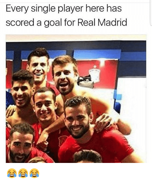Memes, Real Madrid, and Goal: Every single player here has  scored a goal for Real Madrid 😂😂😂
