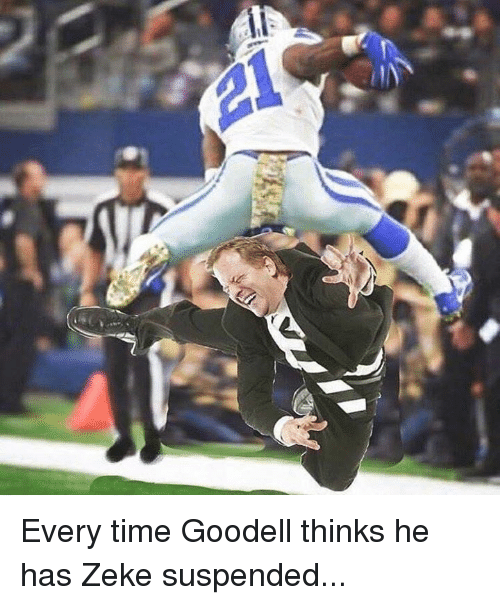 Goodell: Every time Goodell thinks he has Zeke suspended...