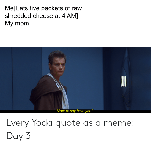 Meme Day: Every Yoda quote as a meme: Day 3