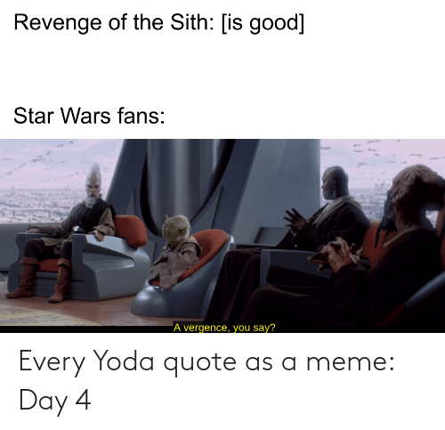 Meme Day: Every Yoda quote as a meme: Day 4