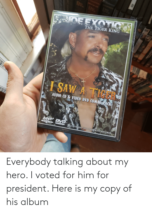 For President: Everybody talking about my hero. I voted for him for president. Here is my copy of his album