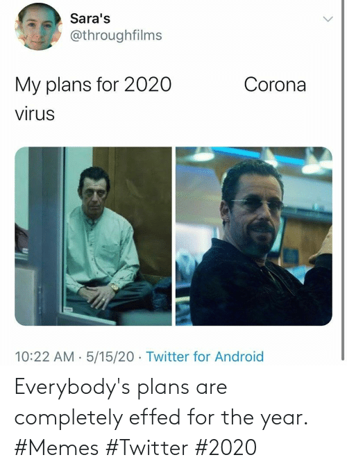 Plans: Everybody's plans are completely effed for the year. #Memes #Twitter #2020