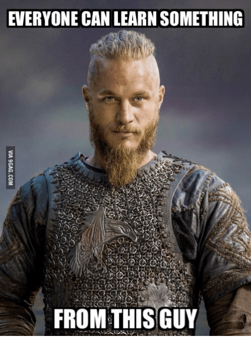 Ragnar Lothbrok Beard: EVERYONE CANLEARNSOMETHING  FROM THIS GUY