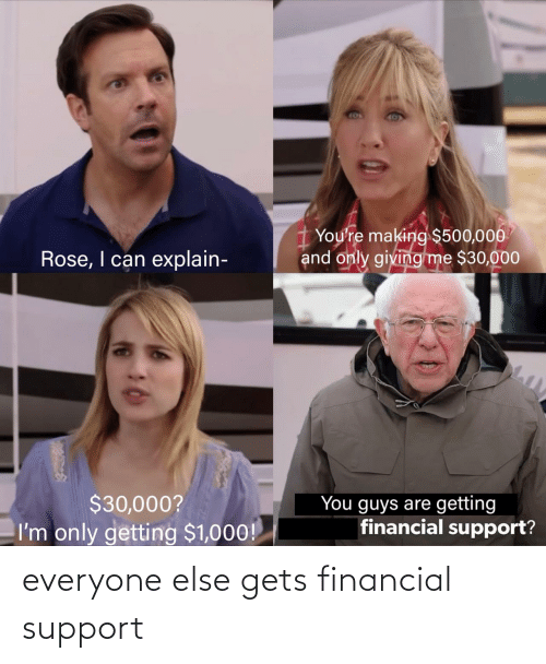 Financial: everyone else gets financial support