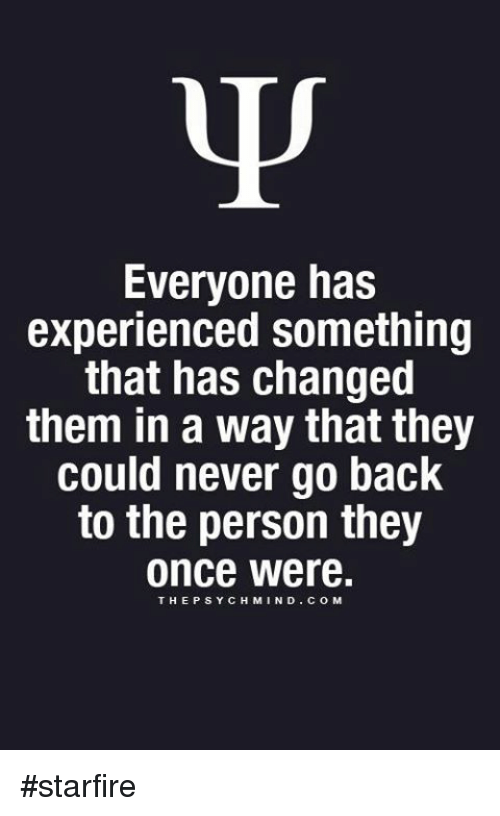 the experiences that have changed your