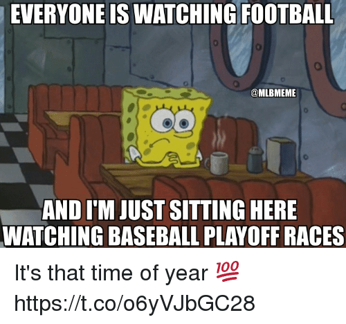 Baseball, Football, and Memes: EVERYONE IS WATCHING FOOTBALL  @MLBMEME  AND I'M JUST SITTING HERE  WATCHING BASEBALL PLAYOFF RACES It's that time of year 💯 https://t.co/o6yVJbGC28