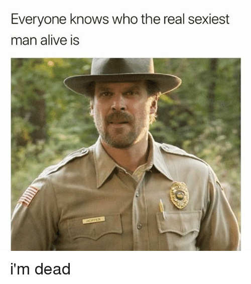 Alive, The Real, and Who: Everyone knows who the real sexiest  man alive is i'm dead