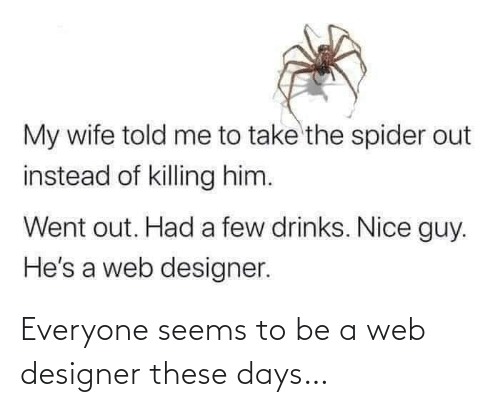 these days: Everyone seems to be a web designer these days…