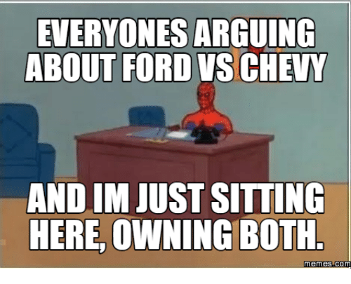 everyones arguing about ford vschevy and im just sitting here 16085984 comme meme everyones arguing about ford vschevy and im just,Comme Meme