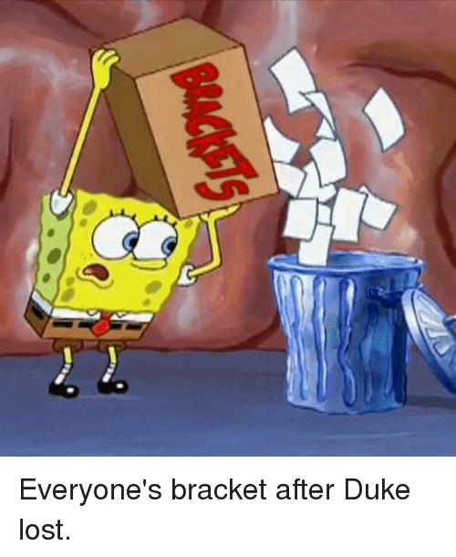 dukes: Everyone's bracket after Duke lost.