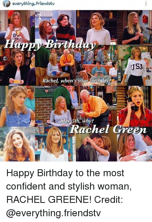 Everything Friends Tv Rachel When's You Birthday May 5th ...