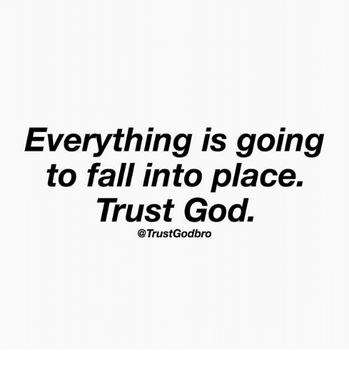 Fall, God, and Memes: Everything is going  to fall into place.  Trust God.  @TrustGodbro