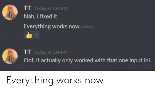 everything: Everything works now