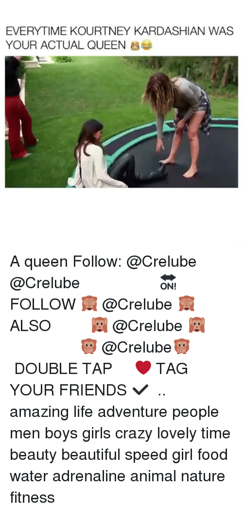 Beautiful, Crazy, and Food: EVERYTIME KOURTNEY KARDASHIAN WAS  YOUR ACTUAL QUEEN A queen Follow: @Crelube ⠀⠀⠀⠀ ⠀@Crelube ⠀⠀⠀⠀ ⠀⠀ ⠀⠀⠀⠀⠀ ⠀⠀🔛FOLLOW 🙈 @Crelube 🙈 ⠀⠀⠀⠀ ⠀⠀⠀⠀⠀⠀ALSO ⠀ 🙉 @Crelube 🙉 ⠀ ⠀⠀ ⠀ ⠀ ⠀ ⠀ ⠀ ⠀⠀⠀⠀⠀ 🙊 @Crelube🙊 ⠀⠀⠀⠀ ⠀ ⠀⠀⠀⠀ DOUBLE TAP ❤️ TAG YOUR FRIENDS ✔️ ⠀⠀⠀⠀ .. amazing life adventure people men boys girls crazy lovely time beauty beautiful speed girl food water adrenaline animal nature fitness