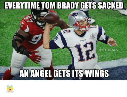 NFL: EVERYTIME TOM BRADY GETS SACKED  PATRHOTS  @NFL MEMES  AN ANGEL GETS ITS WINGS 👼🏼