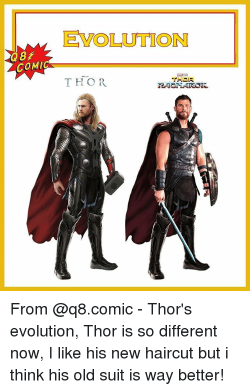 Haircut, Memes, and Evolution: EVOLUTION  COMIC  THOR  RAGNAROK From @q8.comic - Thor's evolution, Thor is so different now, I like his new haircut but i think his old suit is way better!