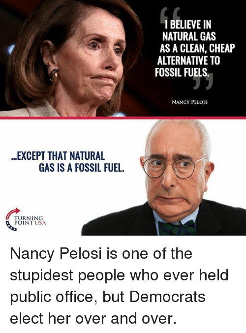 I Believe In Natural Gas Nancy Pelosi