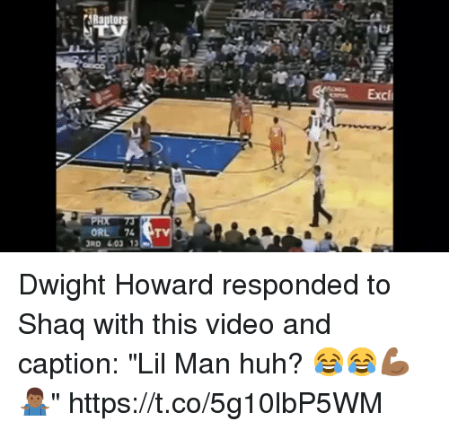 """Dwight Howard, Huh, and Memes: Excl  ORL 74  RD 403 13 Dwight Howard responded to Shaq with this video and caption: """"Lil Man huh? 😂😂💪🏾🤷🏾♂️"""" https://t.co/5g10lbP5WM"""